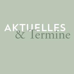 AKTUELLES & TERMINE