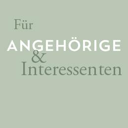 ANGEBOTE FÜR ANGEHÖRIGE UND INTERESSENTEN